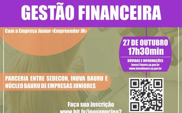 Inova Bauru e Núcleo Bauru de Empresas Juniores realizam workshop sobre gestão financeira